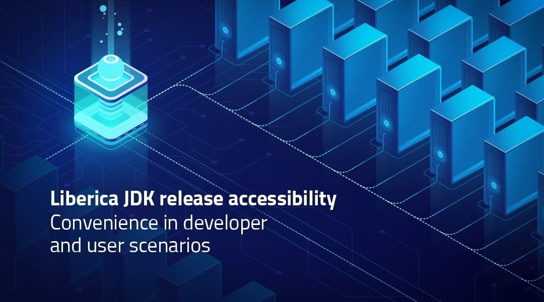 Liberica JDK release accessibility