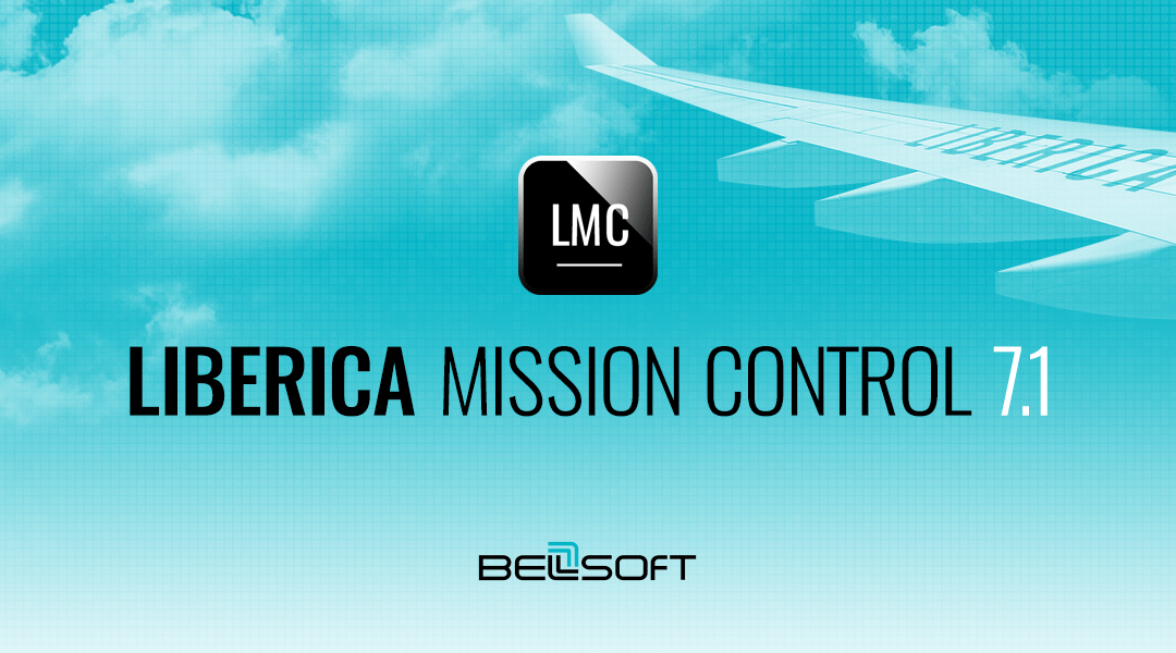 Liberica Mission Control 7.1 is generally available